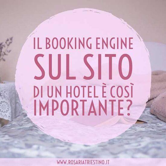 Il Booking Engine sul sito di un Hotel è così importante?