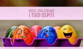 Hotel:cosa cercano i tuoi ospit