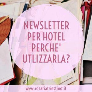 newsletter per hotel perchè utilizzarla?