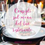 Consigli sul menù del tuo ristorante