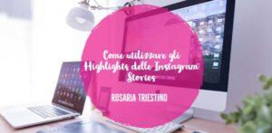 Come utilizzare gli Highlights delle Instagram Stories