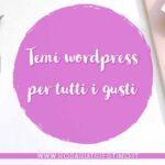 Temi wordpress per tutti i gusti